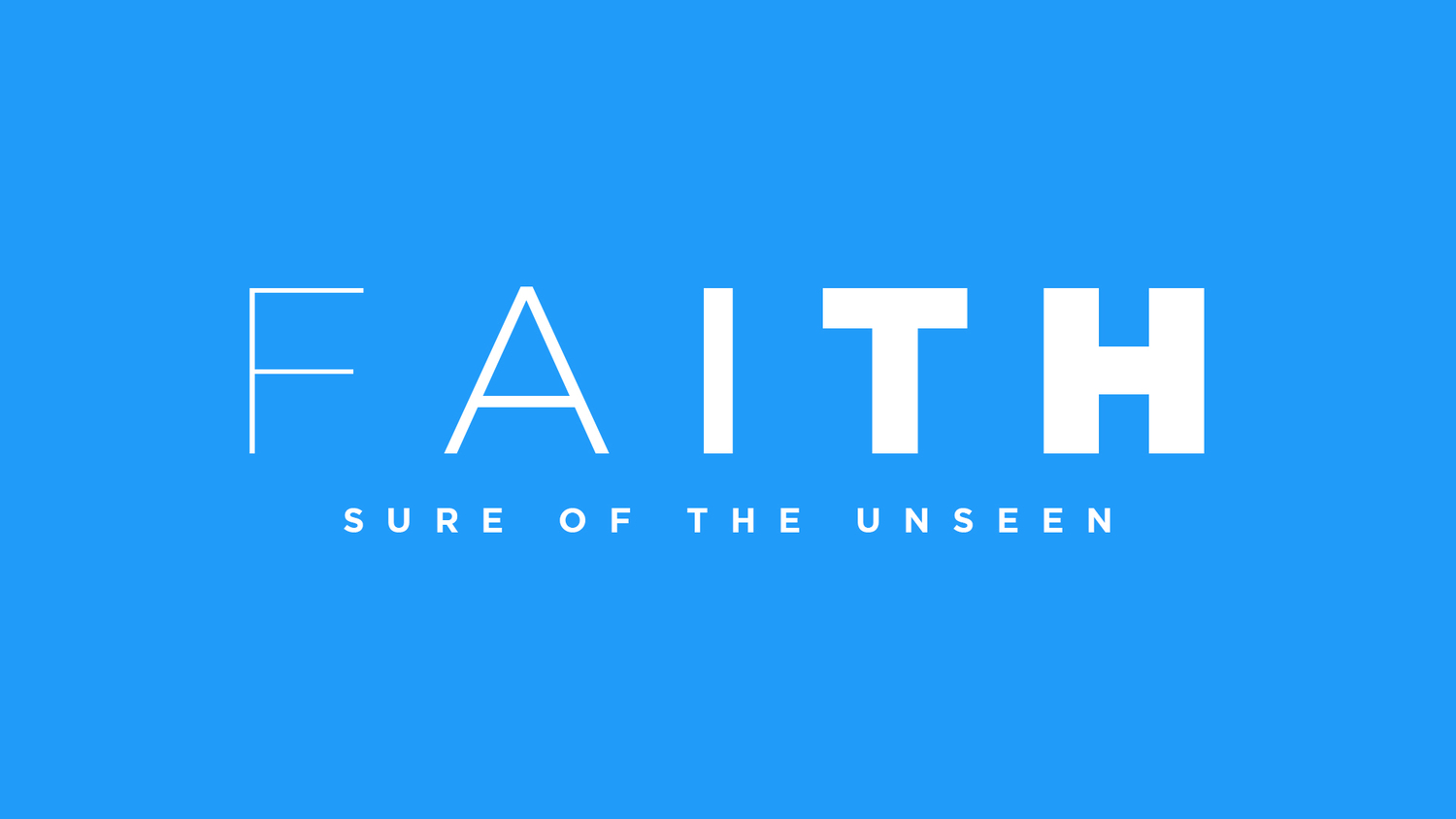 "Church Graphics: Sermon Series ""Faith Sure of The Unseen"""