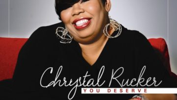 "New Music by Chrystal Rucker ""You Deserve"""