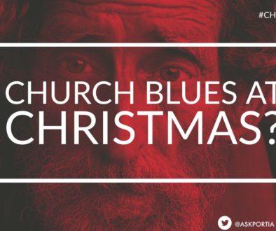 Church Blues During CHRISTMAS?