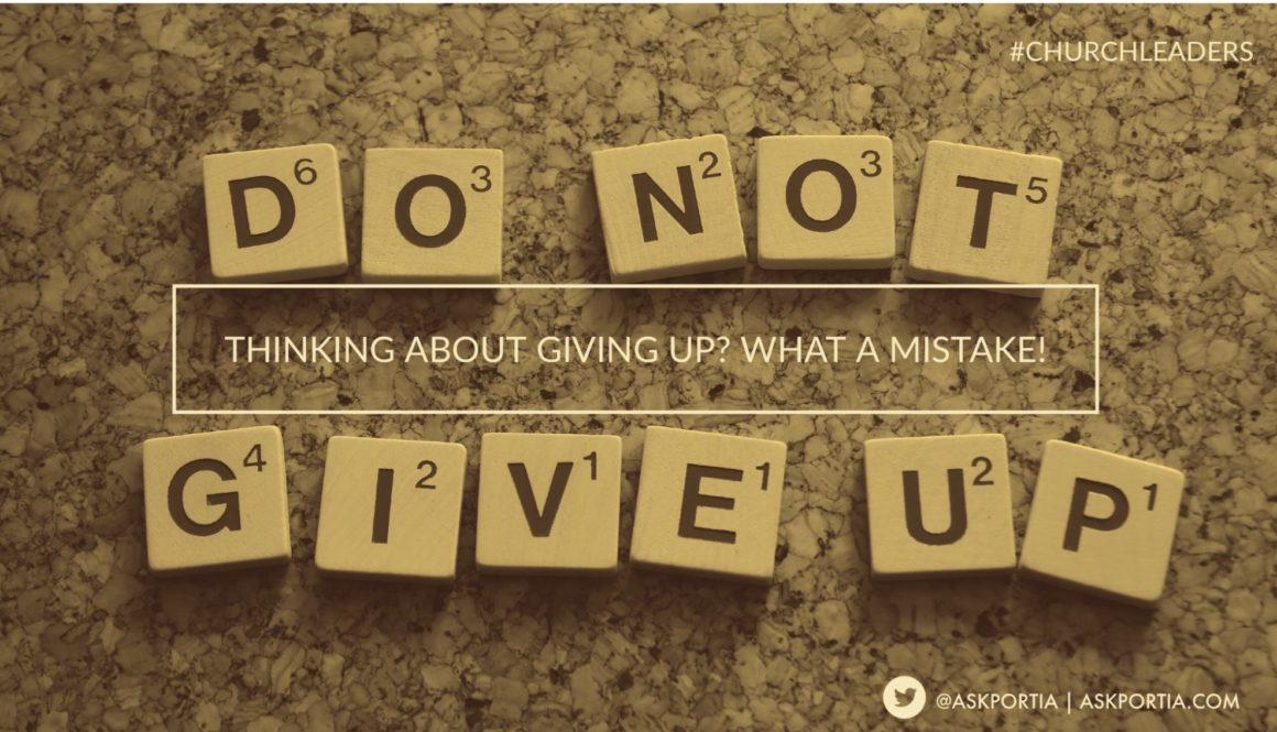 Thinking About Giving Up? What A Mistake!